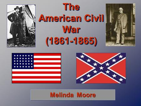 The American Civil War ( )