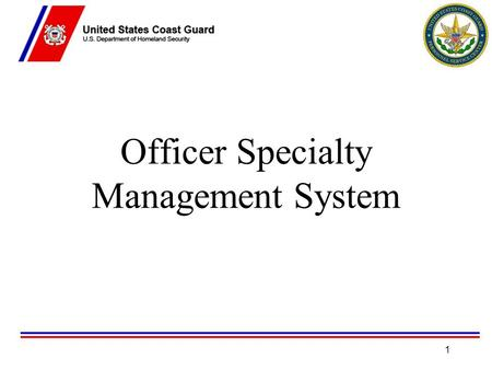 Officer Specialty Management System 1. OSMS Acronyms OSMS – Officer Specialty Management System OSC – Officer Specialty Code OSR – Officer Specialty Requirement.