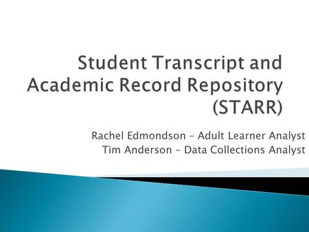 Rachel Edmondson – Adult Learner Analyst Tim Anderson – Data Collections Analyst.