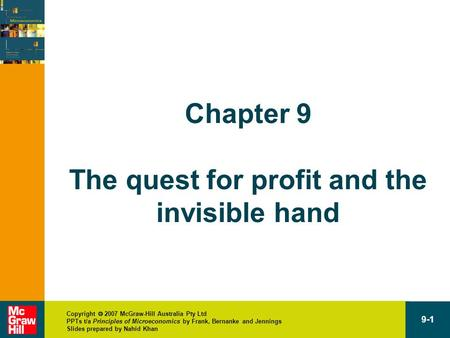 Copyright  2007 McGraw-Hill Australia Pty Ltd PPTs t/a Principles of Microeconomics by Frank, Bernanke and Jennings Slides prepared by Nahid Khan 9-1.
