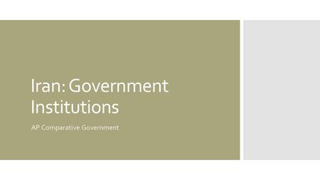Iran: Government Institutions AP Comparative Government.
