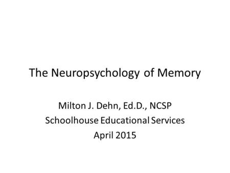 The Neuropsychology of Memory
