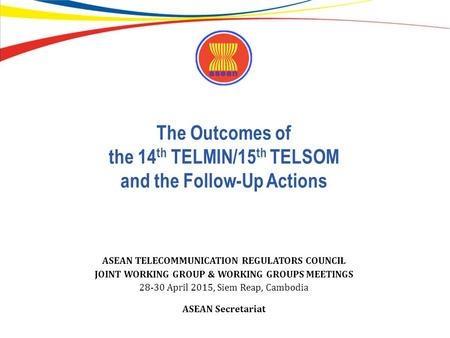 The Outcomes of the 14th TELMIN/15th TELSOM and the Follow-Up Actions