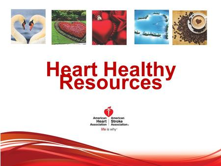 Heart Healthy Resources. By the year 2020 to improve the cardiovascular health of all Americans by 20% while reducing deaths from cardiovascular diseases.