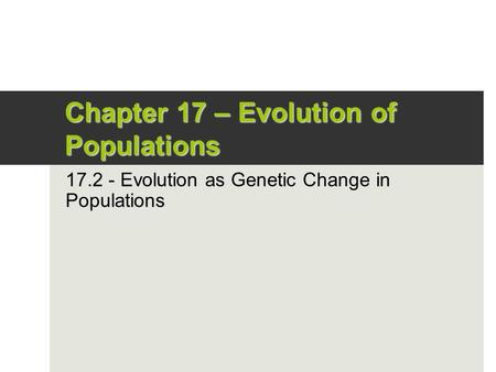 Chapter 17 – Evolution of Populations