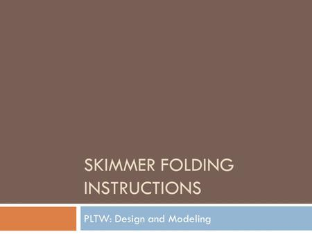 Skimmer Folding Instructions