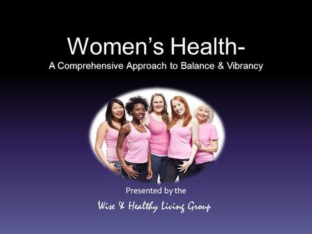 Women's Health- A Comprehensive Approach to Balance & Vibrancy