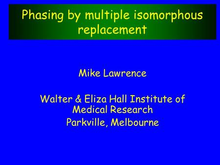 Phasing by multiple isomorphous replacement