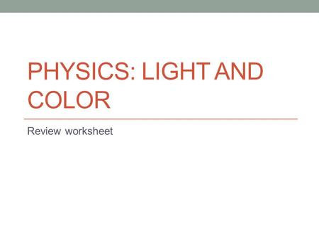 Physics: Light and Color