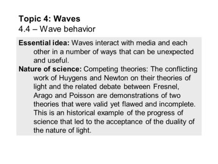 Topic 4: Waves 4.4 – Wave behavior