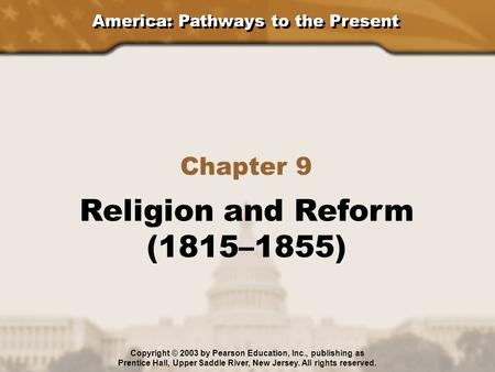 Religion and Reform (1815–1855) Chapter 9