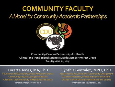 Community-Campus Partnerships for Health Clinical and Translational Science Awards Member Interest Group Tuesday, April 21, 2015.
