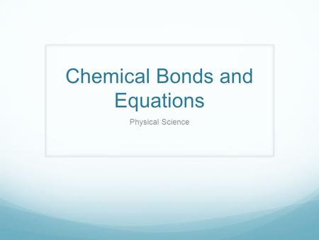 Chemical Bonds and Equations