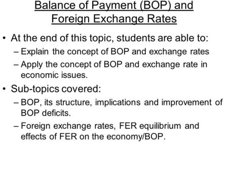 Balance of Payment (BOP) and Foreign Exchange Rates