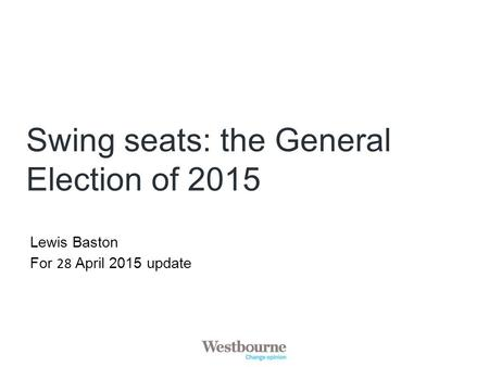 Swing seats: the General Election of 2015 Lewis Baston For 28 April 2015 update.