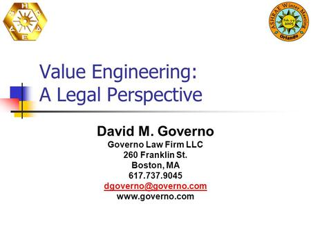 Value Engineering: A Legal Perspective David M. Governo Governo Law Firm LLC 260 Franklin St. Boston, MA 617.737.9045