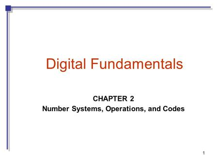 CHAPTER 2 Number Systems, Operations, and Codes