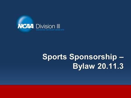 Sports Sponsorship – Bylaw 20.11.3. Agenda Timeliness of Topic; Minimum Contest and Participant Requirements; Completion of a Contest; Compliance Best.