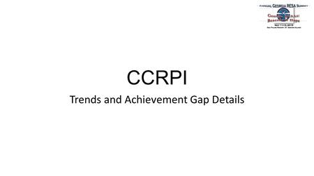 CCRPI Trends and Achievement Gap Details. Pioneer RESA Evaluation & Assessment.