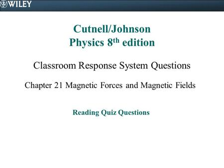 Cutnell/Johnson Physics 8th edition Reading Quiz Questions