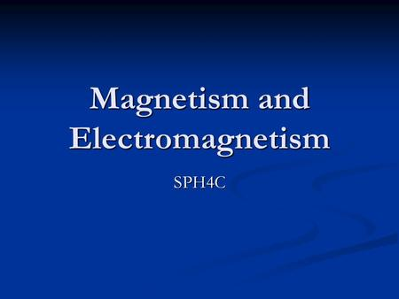 Magnetism and Electromagnetism SPH4C. Permanent Magnets A permanent magnet has two poles: North and South.