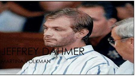 Jeffrey Dahmer - PowerPoint PPT Presentation