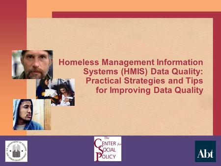 Homeless Management Information Systems (HMIS) Data Quality: Practical Strategies and Tips for Improving Data Quality.