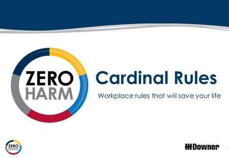 1 Cardinal Rules Workplace rules that will save your life.