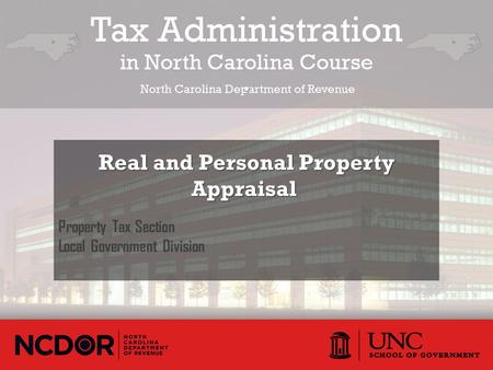 Property Tax Section Local Government Division. Real and Personal Property Appraisal. Real and Personal Property Appraisal.