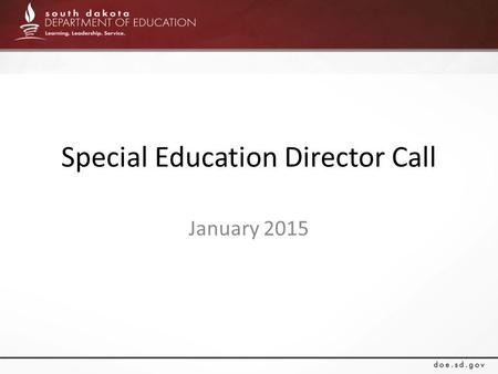 Special Education Director Call January 2015. LEGISLATIVE UPDATES.