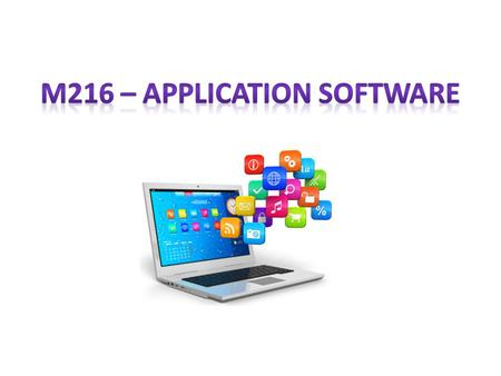 M216 – APPLICATION SOFTWARE