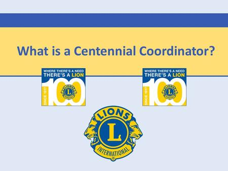 What is a Centennial Coordinator?