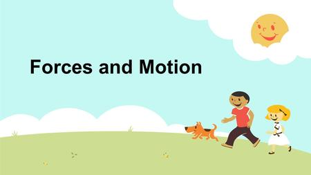 Forces and Motion. Everyday Forces Forces GravitationMagnetismFriction Which forces have we studied this year?