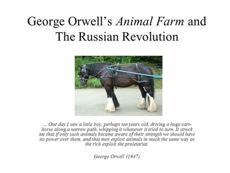 how george orwells animal farm shed light in corruption of the russian revolution One could find hundreds of books concerning the russian revolution however, it was george orwell's animal farm that shed light on the corruption of the re.