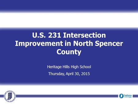 U.S. 231 Intersection Improvement in North Spencer County Heritage Hills High School Thursday, April 30, 2015.