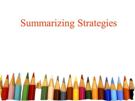 Summarizing Strategies