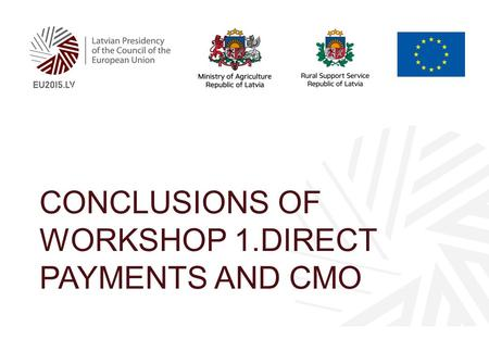 CONCLUSIONS OF WORKSHOP 1.DIRECT PAYMENTS AND CMO.