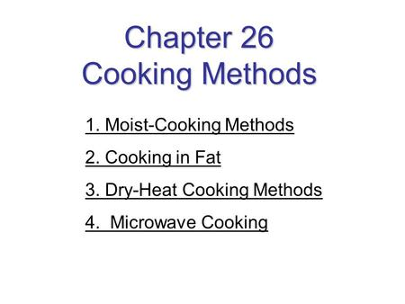 Chapter 26 Cooking Methods