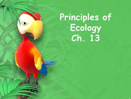 1 Principles of Ecology Ch. 13. 2 13.1 Ecologists study relationships Ecology: the study of the interactions among living things, and between living things.