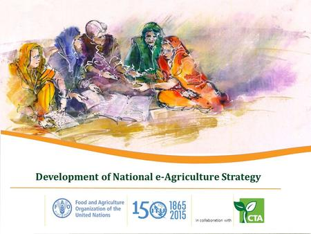 With Development of National e-Agriculture Strategy In collaboration with.