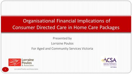 Presented by Lorraine Poulos For Aged and Community Services Victoria