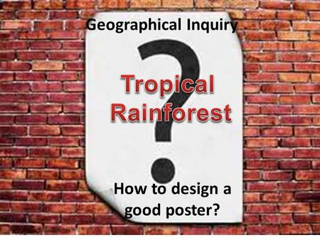 How to design a good poster? Geographical Inquiry.