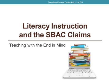 Literacy Instruction and the SBAC Claims