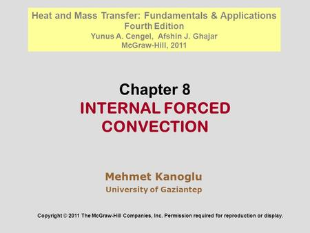 Chapter 8 INTERNAL FORCED CONVECTION