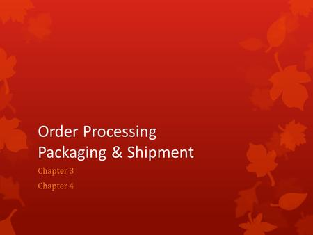 Order Processing Packaging & Shipment