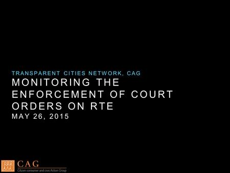 MONITORING THE ENFORCEMENT OF COURT ORDERS ON RTE MAY 26, 2015 TRANSPARENT CITIES NETWORK, CAG.