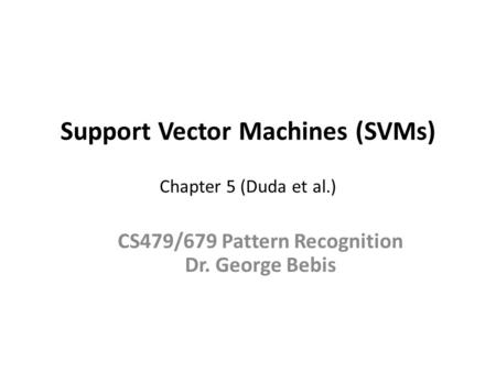 Support Vector Machines (SVMs) Chapter 5 (Duda et al.)