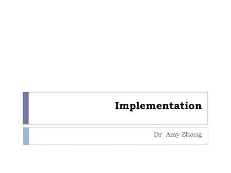 Implementation Dr. Amy Zhang. Reading 2  Hill, Chapters 9.4-9.7  Hill, Chapter 10.