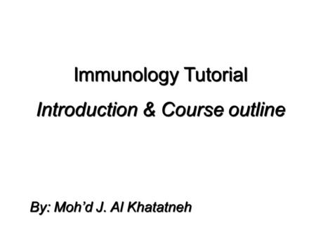 © 2004 Wadsworth – Thomson Learning Immunology Tutorial Introduction & Course outline By: Moh'd J. Al Khatatneh.