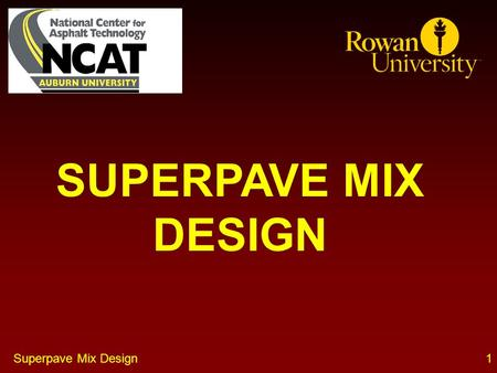 SUPERPAVE MIX DESIGN Superpave Mix Design.